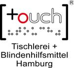 """[touch] Tischlerei + Blindenhilfsmittel  ist ein Zweckbetrieb der beiden gemeinnützigen Vereine """"Therapiehilfe e.V."""" und """"Freunde blinder und sehbehinderter Kinder e.V."""""""